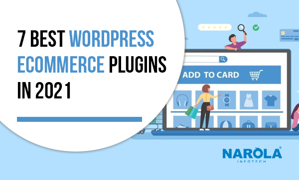 The 7 Best WordPress eCommerce Plugins To Look Forward To In 2021