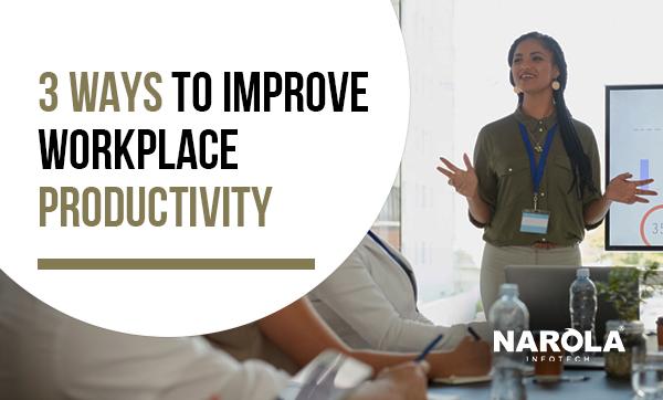 3-ways-to-improve-workplace-productivity