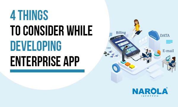 4-things-to-consider-while-developing-enterprise-app