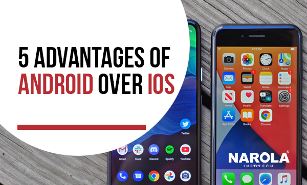 5 Advantages of Android Over iOS