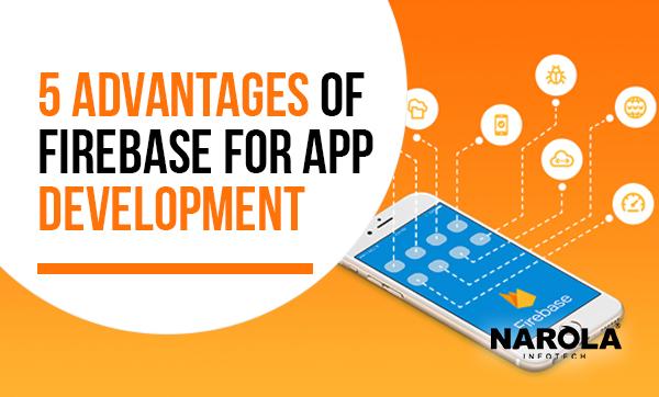 5 Advantages of Using Firebase for Application Development