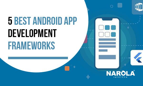 5 Best Framework For Android App Development