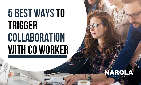 5-best-ways-to-trigger-collaboration-with-co-worker