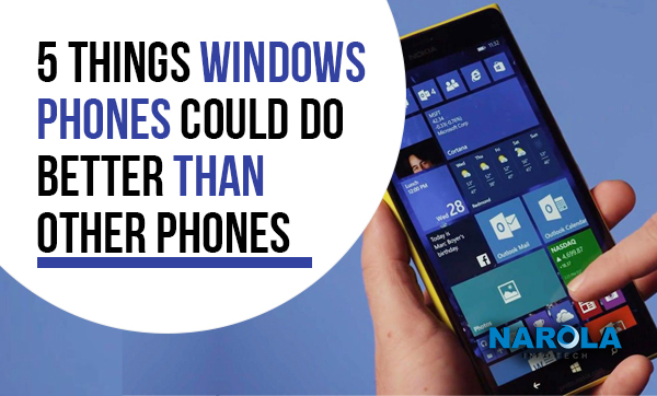 5-things-windows-phones-could-do-better-than-other-phones