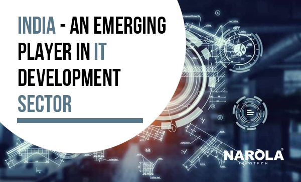 India - An Emerging Player in IT Development Sector