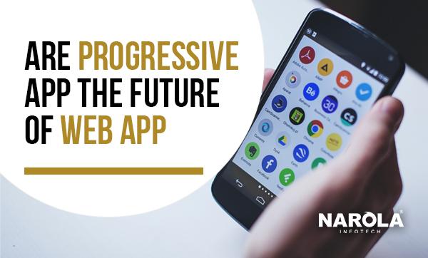 are-progressive-app-the-future-of-web-app