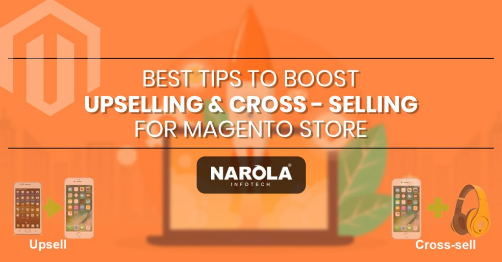 best-tips-to-boost-upselling-and-cross-selling-for-magento-store