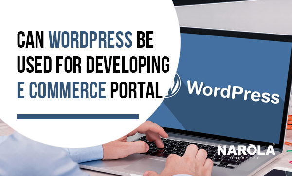 can-wordpress-be-used-for-developing-e-commerce-portal