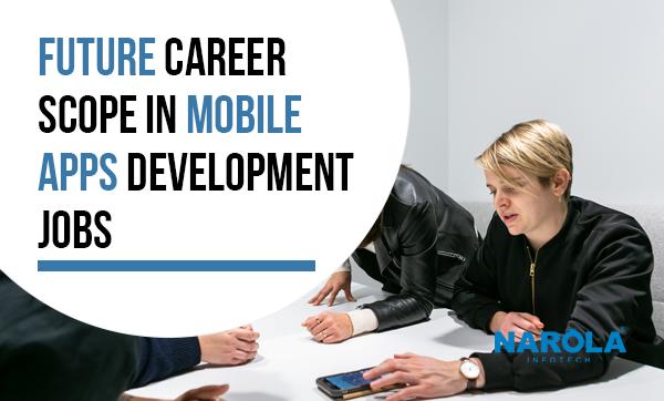 future-career-scope-in-mobile-apps-development-jobs