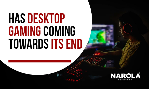 has-desktop-gaming-coming-towards-its-end