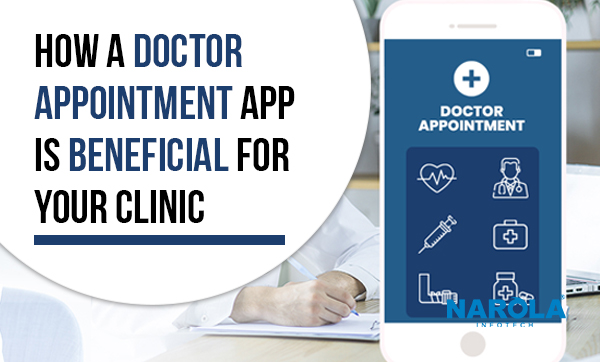 How a Doctor Appointment App is Beneficial for Your Clinic?