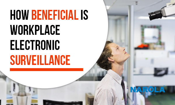 how-beneficial-is-workplace-electronic-surveillance