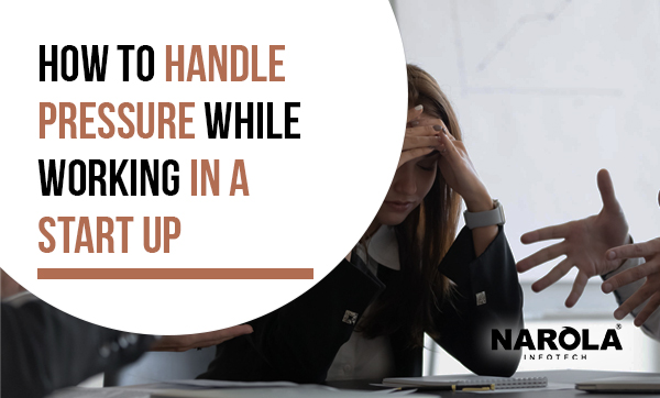 how-to-handle-pressure-while-working-in-a-start-up