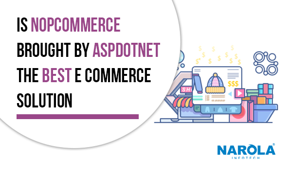 is-nopcommerce-brought-by-aspdotnet-the-best-e-commerce-solution
