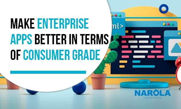 make-enterprise-apps-better-in-terms-of-consumer-grade
