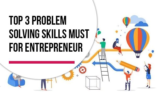 top-3-problem-solving-skills-must-for-entrepreneur