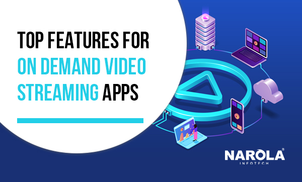 top-features-for-on-demand-video-streaming-apps