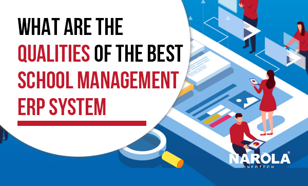 what-are-the-qualities-of-the-best-school-management-erp-system