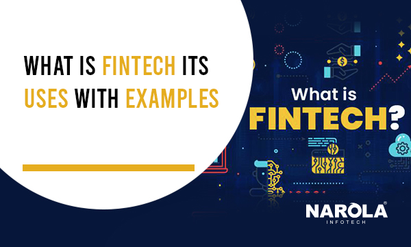 What Is Fintech? Its Uses With Examples