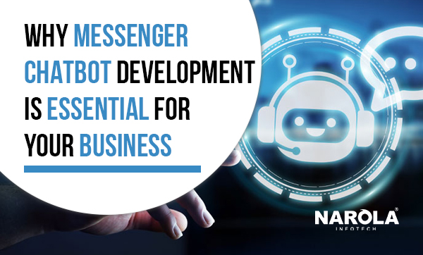 why-messenger-chatbot-development-is-essential-for-your-business