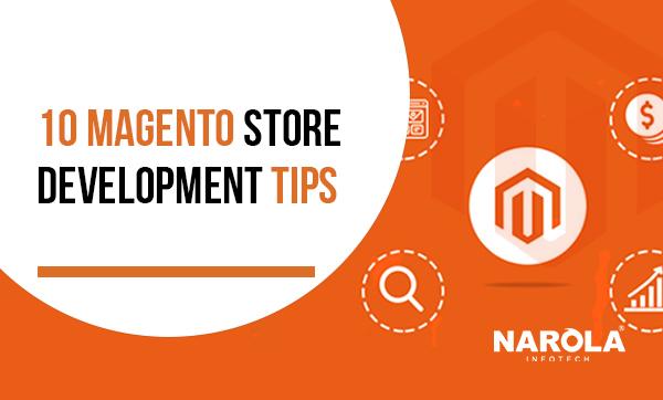 10-magento-store-development-tips