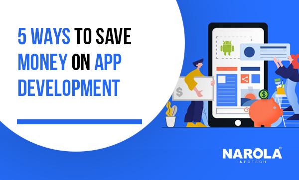 5-ways-to-save-money-on-app-development