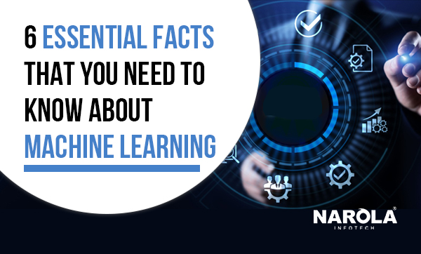 6-essential-facts-that-you-need-to-know-about-machine-learning