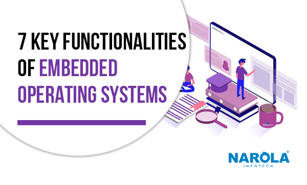 7-key-functionalities-of-embedded-operating-systems