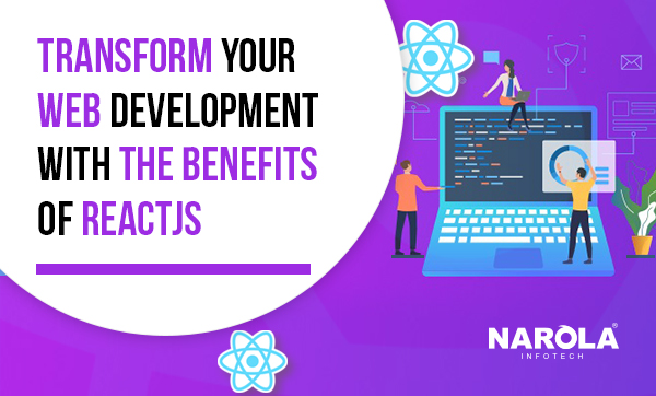 Transform-Your-Web-Development-with-the-Benefits-of-ReactJS