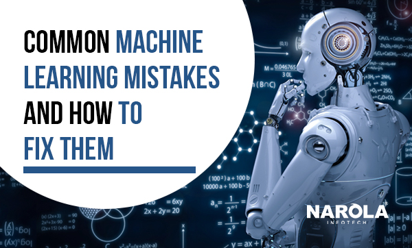 Common Machine Learning Mistakes And How To Fix Them!