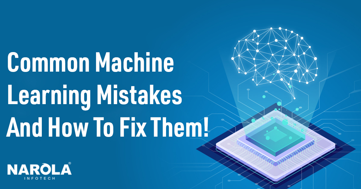 common-machine-learning-mistakes-and-how-to-fix-them
