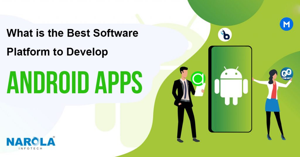 what-is-the-best-software-platform-to-develop-android-apps