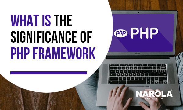 what-is-the-significance-of-php-framework