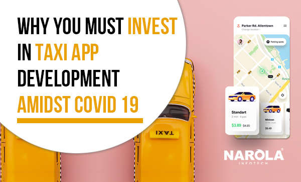 why-you-must-invest-in-taxi-app-development-amidst-covid-19