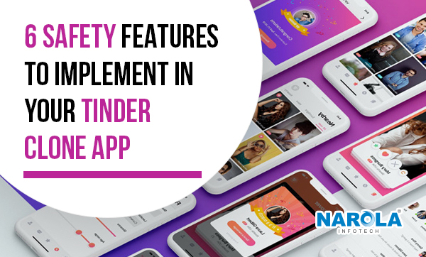 6-Safety-Features-to-Implement-in-Your-Tinder-Clone-App