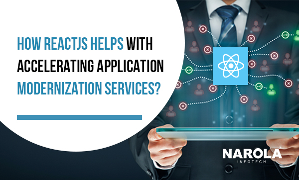 How-ReactJs-helps-with-Accelerating-Application-Modernization-Services