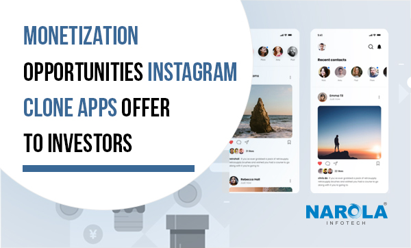 Monetization-Opportunities-Instagram-Clone-Apps-Offer-to-Investors