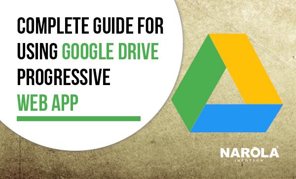 complete-guide-for-using-google-drive-progressive-web-app