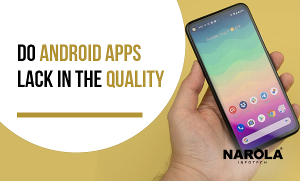 do-android-apps-lack-in-the-quality