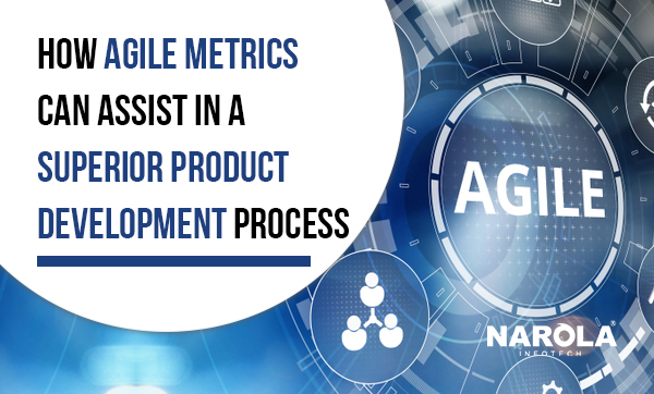 how-agile-metrics-can-assist-in-a-superior-product-development-process