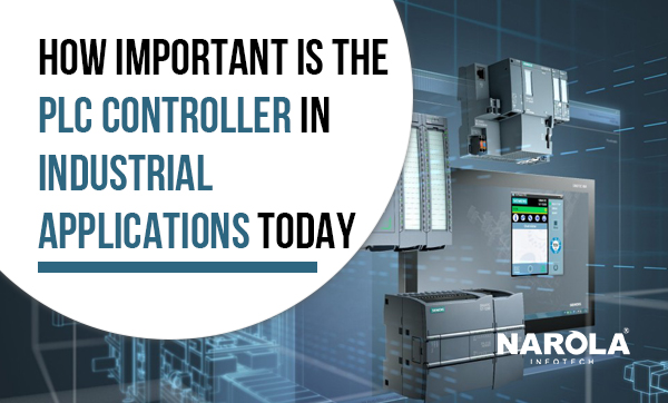 how-important-is-the-plc-controller-in-industrial-applications-today