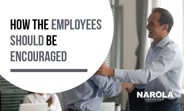 how-the-employees-should-be-encouraged