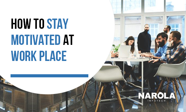 how-to-stay-motivated-at-work-place