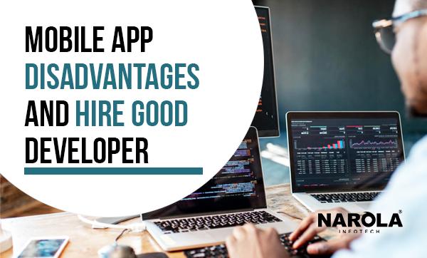 Mobile App Disadvantages & Hire a Good Developer