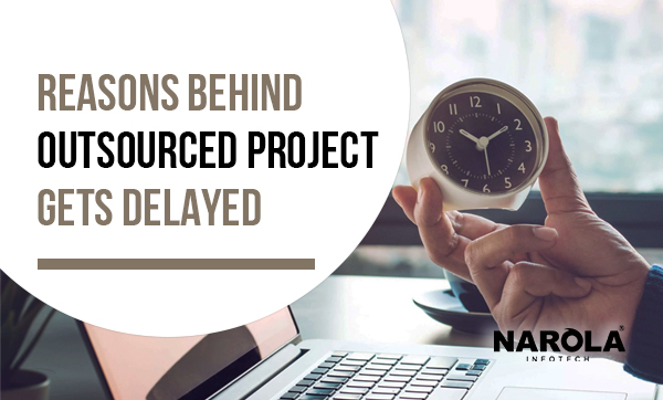 reasons-behind-outsourced-project-gets-delayed