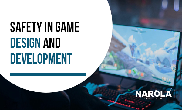 safety-in-game-design-and-development
