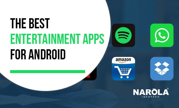 The Best Entertainment Apps for Android