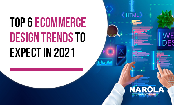 top-6-ecommerce-design-trends-to-expect-in-2021