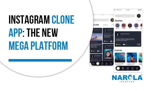 Instagram Clone App: The New Mega Platform